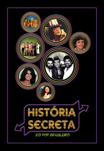 História Secreta do Pop Brasileiro - 1ª Temporada