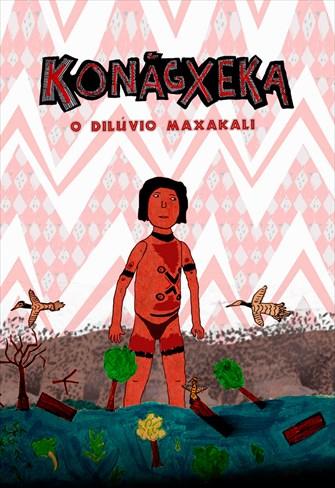 Konãgxeka - O Dilúvio Maxakali