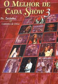 O Melhor de Cada Show 3 - Pe. Zezinho e Cantores de Deus