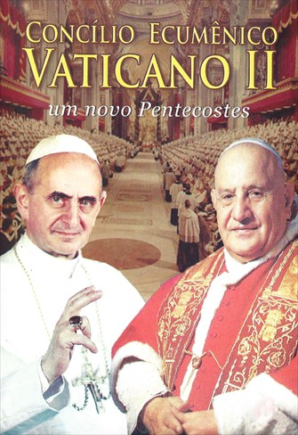 Concílio Ecumênico Vaticano II - Um Novo Pentecostes