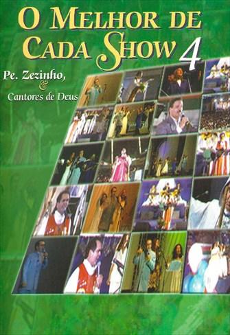 O Melhor de Cada Show 4 - Pe. Zezinho e Cantores de Deus
