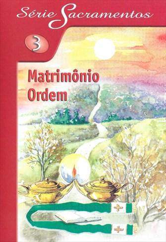 Série Sacramentos 3 - Matrimônio - Ordem
