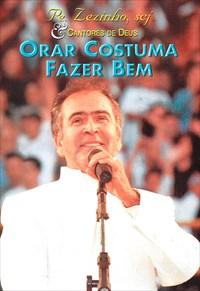 Pe. Zezinho e Cantores de Deus - Orar Costuma Fazer Bem