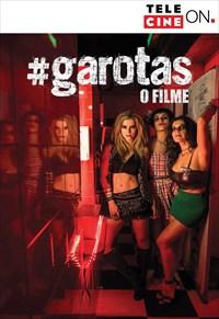 #Garotas - O Filme