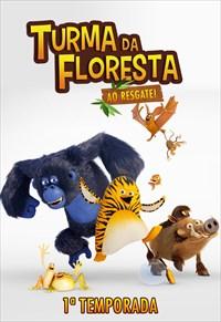 Turma da Floresta ao Resgate! - 1ª Temporada