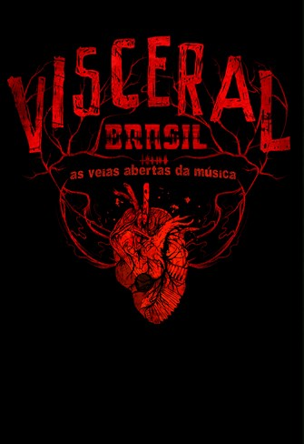 Visceral Brasil - As Veias Abertas da Música
