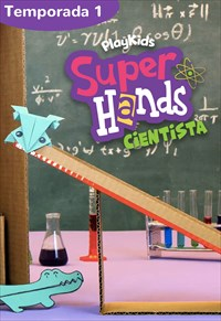 SuperHands Cientista - 1ª Temporada