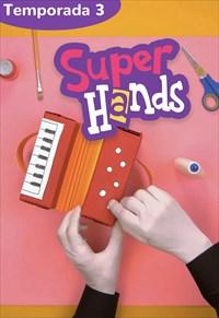 SuperHands - 3ª Temporada