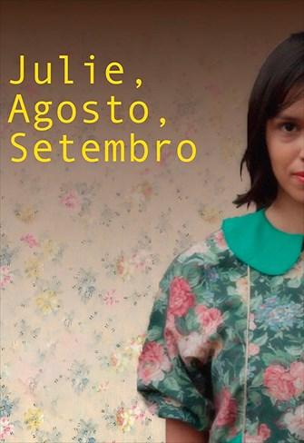 Julie, Agosto, Setembro