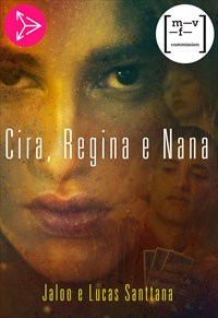 Cira, Regina e Nana