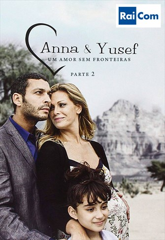 Anna e Yusef - Um Amor sem Fronteiras - Parte 2