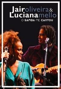 Jair Oliveira e Luciana Mello - O Samba me Cantou