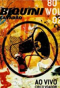 Biquini Cavadão - 80- Vol. 2 - Ao Vivo - No Circo Voador