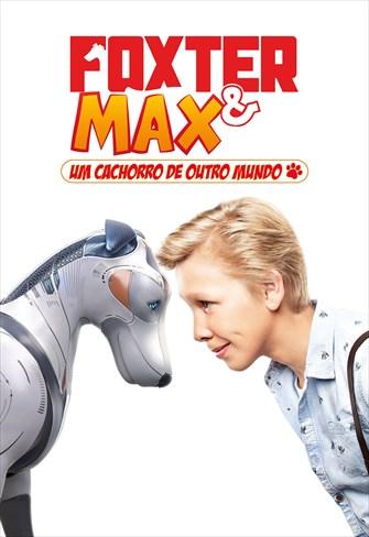 Foxter & Max- Um Cachorro de Outro Mundo
