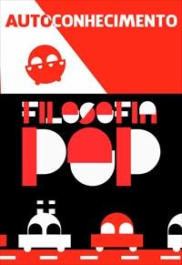 Filosofia Pop - Autoconhecimento