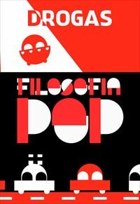 Filosofia Pop - Drogas