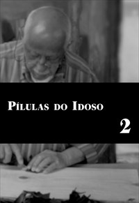Pílulas do Idoso - Volume 2