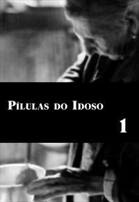 Pílulas do Idoso - Volume 1