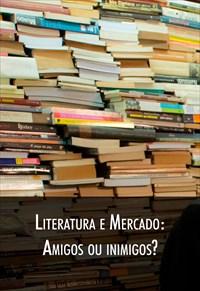 Super Libris  - Literatura e Mercado - Amigos ou Inimigos?