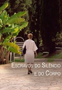 Estilhaços - Escravos do Silêncio e do Corpo