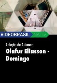 Videobrasil na TV - Coleção de Autores - Olafur Eliasson - Domingo