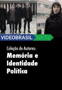 Videobrasil na TV - Coleção de Autores - Panoramas do Sul - Memória e Identidade Política
