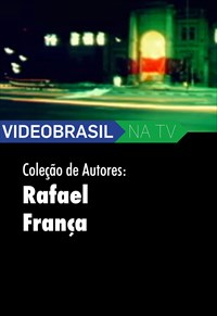 Videobrasil na TV - Coleção de Autores - Rafael França Obra Como Testamento