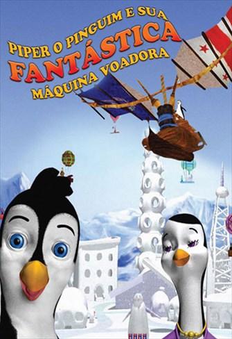 Piper o Pinguim e sua Fantástica Máquina Voadora