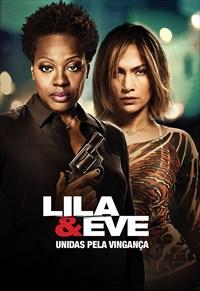 Lila e Eve - Unidas Pela Vingança