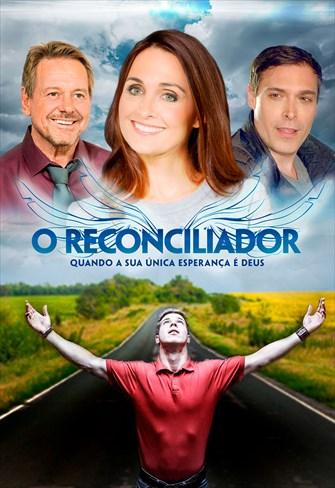 O Reconciliador - Quando a Sua Única Esperança é Deus