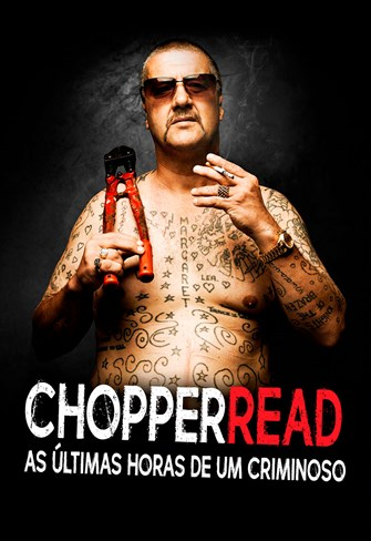 Chopper Read - As Últimas Horas de um Criminoso