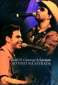Zezé Di Camargo e Luciano - Ao Vivo na Estrada