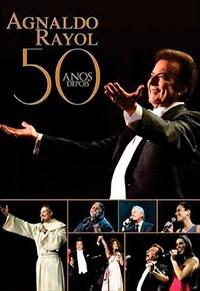 Agnaldo Rayol - 50 Anos Depois