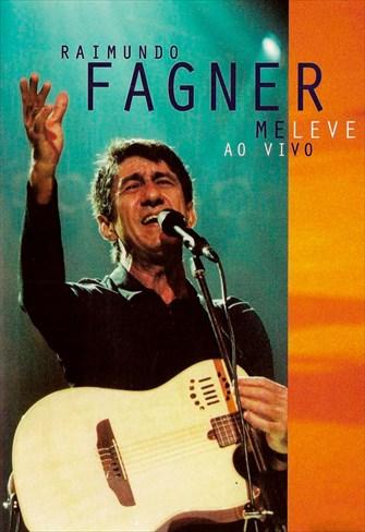 Raimundo Fagner - Me Leve - Ao Vivo