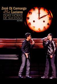 Zezé di Camargo e Luciano - Duas Horas de Sucesso - Ao Vivo