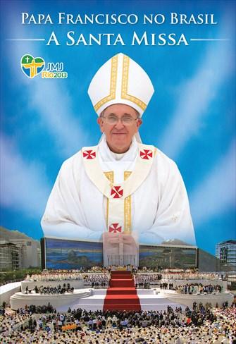 Papa Francisco no Brasil - A Santa Missa