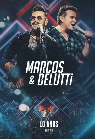 Marcos e Belutti - 10 Anos - Ao Vivo