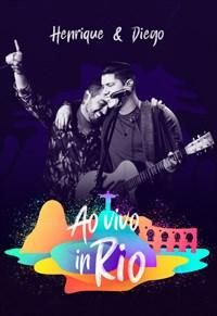 Henrique e Diego - Ao Vivo In Rio
