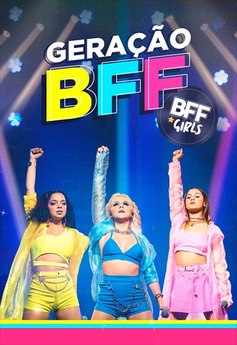 BFF Girls - Geração BFF