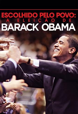 Escolhido pelo Povo - A Eleição de Barack Obama
