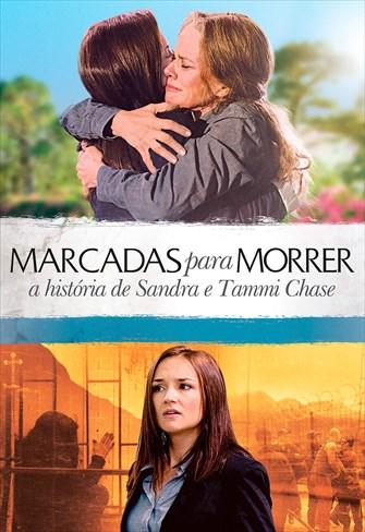 Marcadas para Morrer - A História de Sandra e Tami Chase