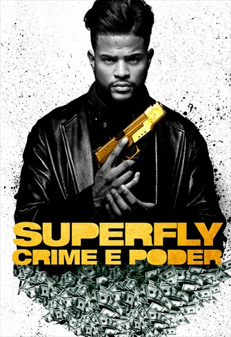 Superfly - Crime E Poder