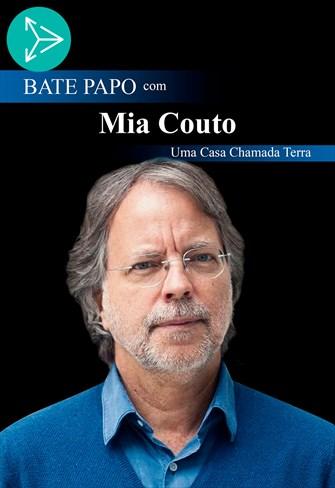 Bate Papo com Mia Couto - Uma Casa Chamada Terra