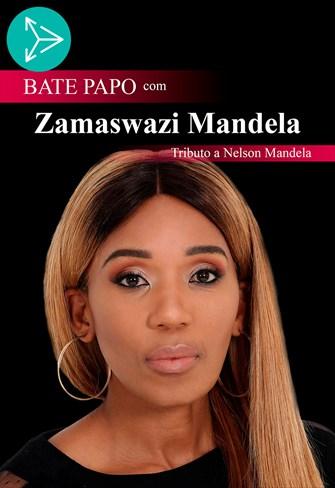 Bate Papo com Zamaswazi Mandela - Tributo a Nelson Mandela