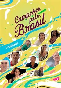 Campeões pelo Brasil - 1ª Temporada