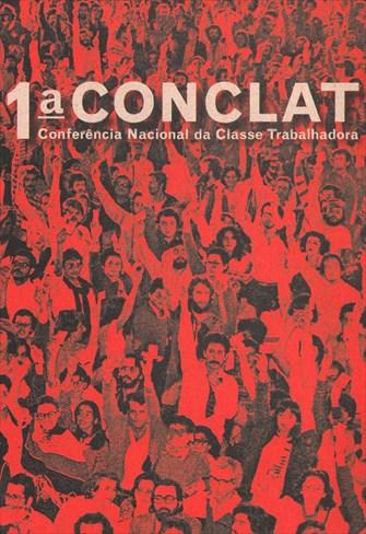 1ª Conclat - Conferência Nacional da Classe Trabalhadora