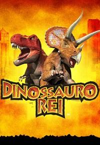 Dinossauro Rei - 1ª Temporada