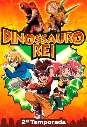 Dinossauro Rei - 2ª Temporada