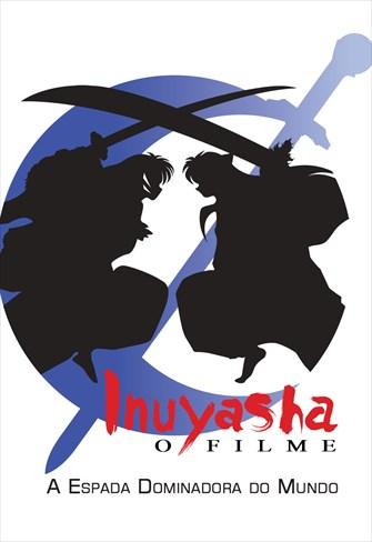 Inuyasha - Filme 3 - A Espada Dominadora do Mundo