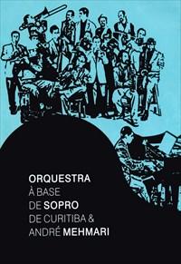 Orquestra À Base de Sopro de Curitiba e André Mehmari